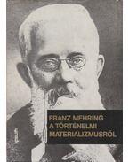 A történelmi materializmusról - Mehring, Franz