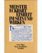 Einheit im Sein und Wirken - Meister Eckhart