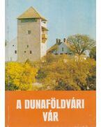 A Dunaföldvári vár - Mendele Ferenc