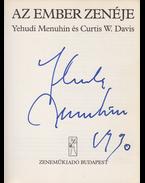 Az ember zenéje (Aláírt) - Menuhin, Yehudi, Davis, Curtis W.