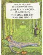 A király, a macska és a hegedű - Menuhin, Yehudi, Hope, Christopher