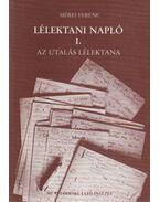 Lélektani napló I. - Mérei Ferenc