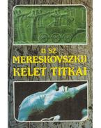 Kelet titkai - Mereskovszkij