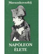 Napóleon élete (reprint) - Dmitrij Merezskovszkij