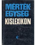 Mértékegység kislexikon - Fodor György