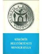 Kiskőrös helytörténeti monográfiája - Meskó Sándor