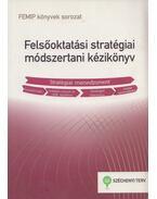 Felsőoktatási stratégiai módszertani kézikönyv - Mészáros Ágnes