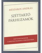 Széttartó párhuzamok - Mészáros András