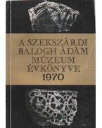 A Szekszárdi Balogh Ádám Múzeum évkönyve 1970 - Mészáros Gyula