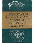 A Szekszárdi Balogh Ádám Múzeum évkönyve 1971-1972 - Mészáros Gyula