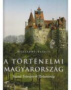 A történelmi Magyarország - Mészáros László