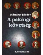 A pekingi követség - Mészáros Sándor