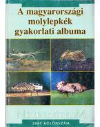 A magyarországi molylepkék gyakorlati albuma - Mészáros Zoltán
