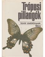 Trópusi pillangók - Mészáros Zoltán