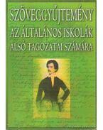 Szöveggyűjtemény az általános iskolák alsó tagozatai számára - Mészárosné Veres Katalin