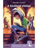 A királyné violája - Mészöly Ágnes