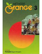 Méthode Orange 3 - André Reboullet, Simonne Lieutaud, Nicole McBridge, Jean-Louis Malandain, Jacques Verdol