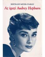 Az igazi Audrey Hepburn - Meyer-Stabley, Bertrand