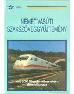 Német vasúti szakszöveggyűjtemény - Mezei István