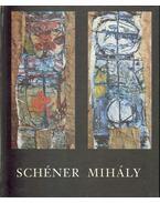 Schéner Mihály művészete a hatvanas években - Mezei Ottó
