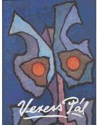 Veress Pál 1920-1999 - Mezei Ottó, Veressné Deák Éva