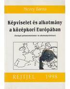 Képviselet és alkotmány a középkori Európában - Mezey Barna