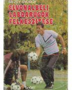 Élvonalbeli labdarúgók felkészítése - Mezey György