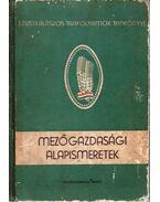 Mezőgazdasági alapismeretek - Láng Géza, Bessenyei Zoltán, Kellermann Márton, Balaton Gyula
