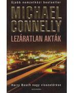Lezáratlan akták - Michael Connelly
