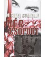 Vércsoport - Michael Connelly