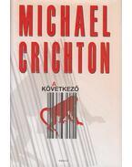 A következő - Michael Crichton