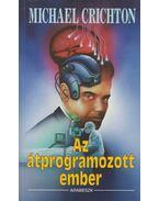 Az átprogramozott ember - Michael Crichton
