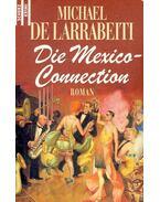 Die Mexico-Connection - Michael de Larrabeiti