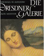 Die Dresden Galerie - Alte Meister - Michael W. Alpatow