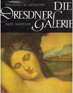 Die Dresdner Galerie - Michael W. Alpatow