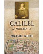 Galilei, az antikrisztus - Michael White