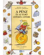 A pénz és az euró lépésről lépésre - Michel Le Duc, Nathalie Tordjman