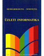 Üzleti informatika - Michelberger Pál, Németh Pál