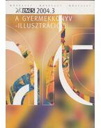 A gyermekkönyv - illusztráció I. rész (1-3. fejezet) 2004. 3 - Miglinczi Éva, Szilágyi Imre