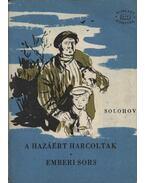A hazáért harcoltak / Emberi sors - Mihail Solohov