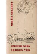 Emberi sors / Idegen vér - Mihail Solohov