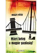 Miért beteg a magyar gazdaság? - Mihályi Péter