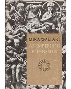 Az emberiség ellenségei - Mika Waltari