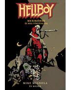 Hellboy: Rövid történetek 1. - Hellboy Mexikóban és más történetek - Mike Mignola