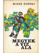 Megyek a víz alá - Mikes György