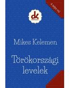 Törökországi levelek - Mikes Kelemen