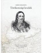 Törökországi levelek (reprint) - Mikes Kelemen