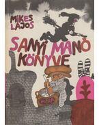 Sanyi Manó könyve - Mikes Lajos
