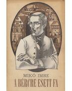 A bércre esett fa - Mikó Imre