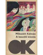 A beszélő köntös / A két koldusdiák - Mikszáth Kálmán